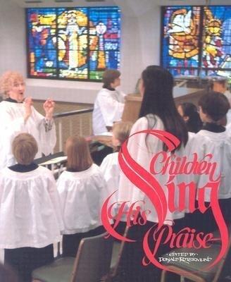 Children Sing His Praise: A Handbook for Children's Choir Directors als Taschenbuch