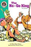 The No-Go King: Exodus 5-15: The Exodus als Taschenbuch