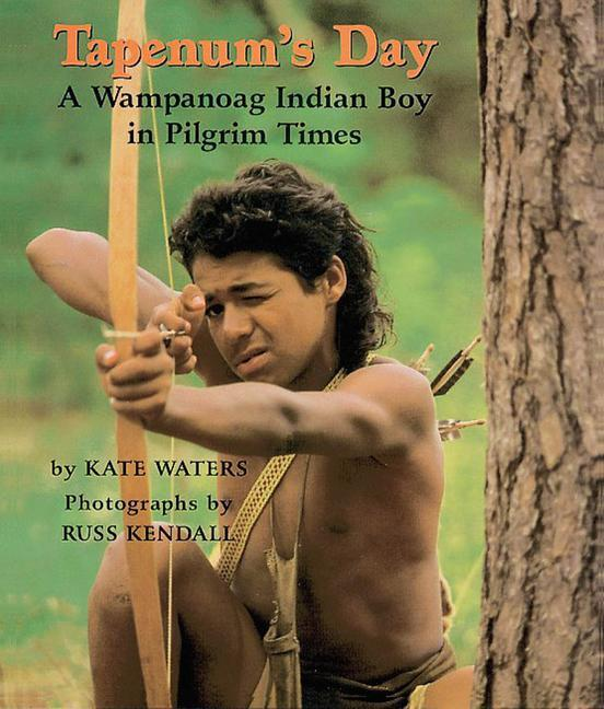 Tapenum's Day: A Wampanoag Indian Boy in Pilgrim Times: A Wampanoag Indian Boy in Pilgrim Times als Buch