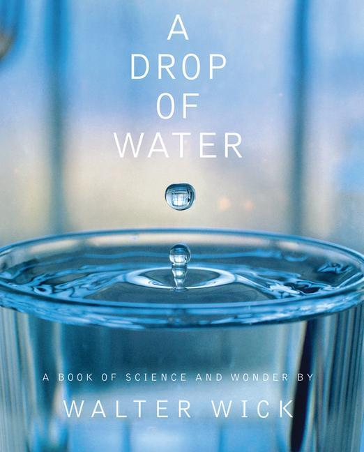 A Drop of Water: A Book of Science and Wonder als Buch (gebunden)