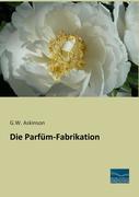 Die Parfüm-Fabrikation