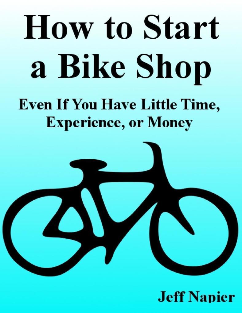 How to Start a Bike Shop als eBook Download von...