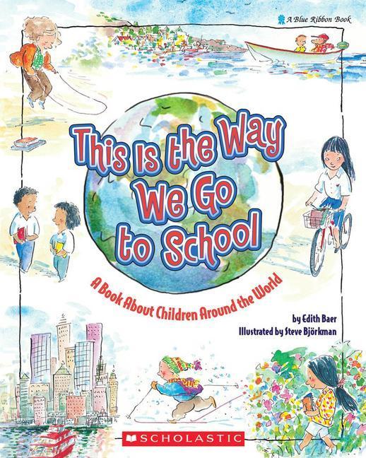 This Is the Way We Go to School: A Book about Children Around the World als Taschenbuch