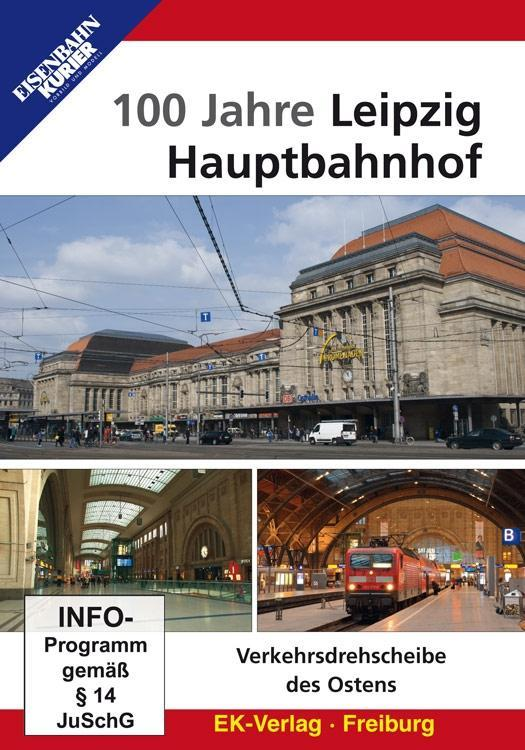 100 Jahre Leipzig Hauptbahnhof