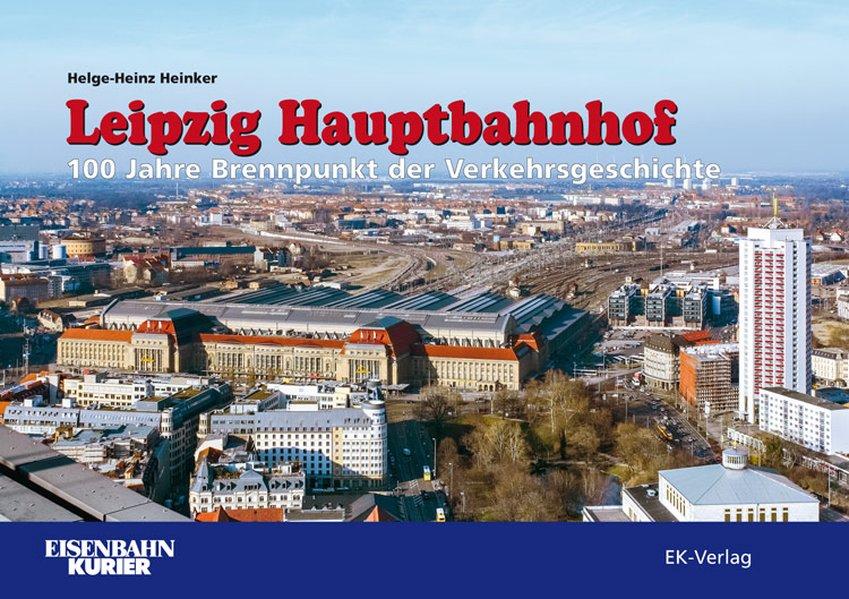 Leipzig Hauptbahnhof 1915 bis 2015 als Buch von...