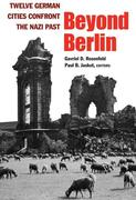 Beyond Berlin: Twelve German Cities Confront the Nazi Past
