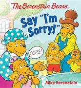 "The Berenstain Bears Say ""I'm Sorry!"""