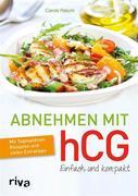 Abnehmen mit hCG ' einfach und kompakt