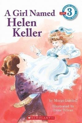 Scholastic Reader Level 3: A Girl Named Helen Keller als Taschenbuch