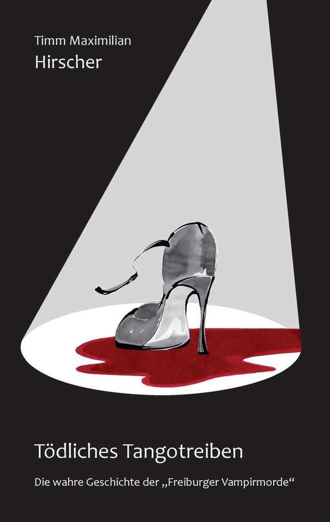 Tödliches Tangotreiben als eBook Download von T...
