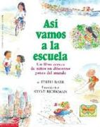 Asi Vamos a la Escuela: (Spanish Language Edition of This Is the Way We Go to School)