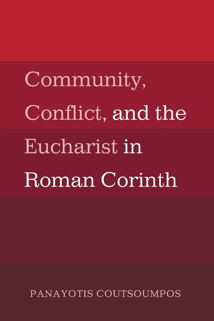 Community, Conflict, and the Eucharist in Roman...