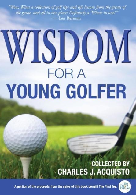 Wisdom For A Young Golfer als Buch von