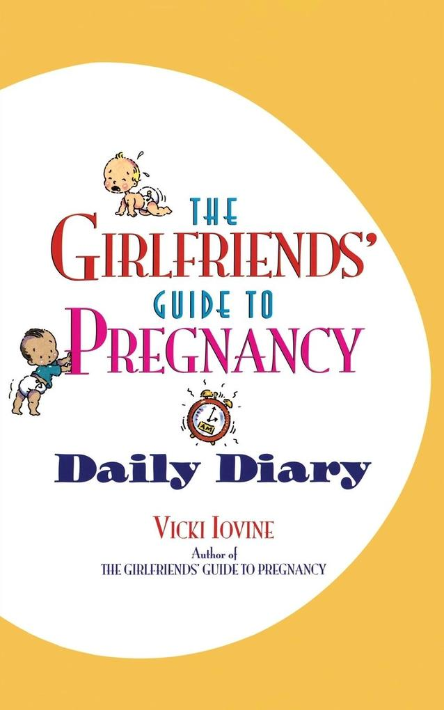 The Girlfriends' Guide to Pregnancy Daily Diary als Taschenbuch