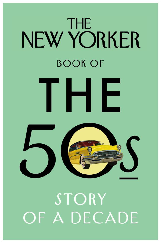 The New Yorker Book of the 50s als Buch von
