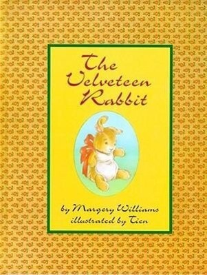 The Velveteen Rabbit: Or How Toys Become Real als Buch