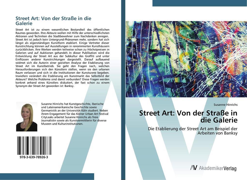 Street Art: Von der Straße in die Galerie als B...