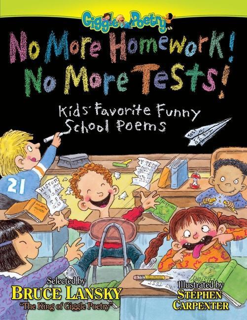 No More Homework! No More Tests!: Kids Favorite Funny School Poems als Taschenbuch