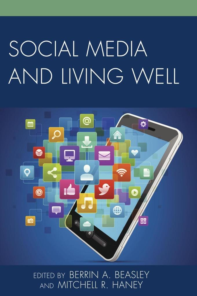 Social Media and Living Well als eBook Download...