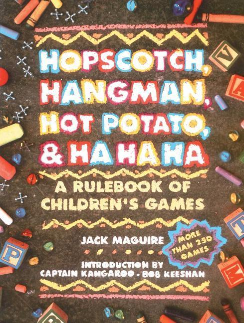 Hopscotch, Hangman, Hot Potato, & Ha Ha Ha: A Rulebook of Children's Games als Taschenbuch