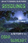 Seedlings (Shattered Empire, #3)