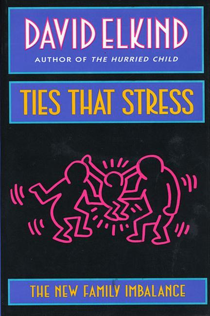 Ties That Stress: The New Family Imbalance als Taschenbuch