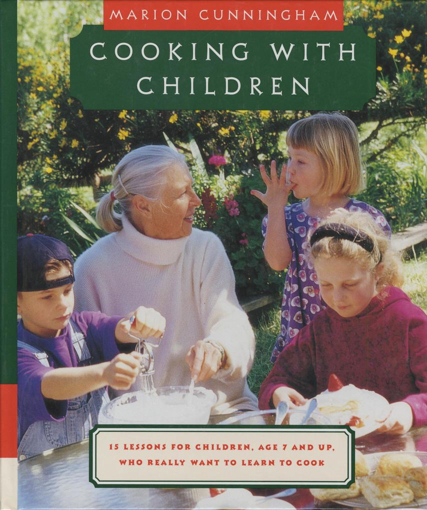 Cooking with Children: 15 Lessons for Children, Age 7 and Up, Who Really Want to Learn to Cook als Buch