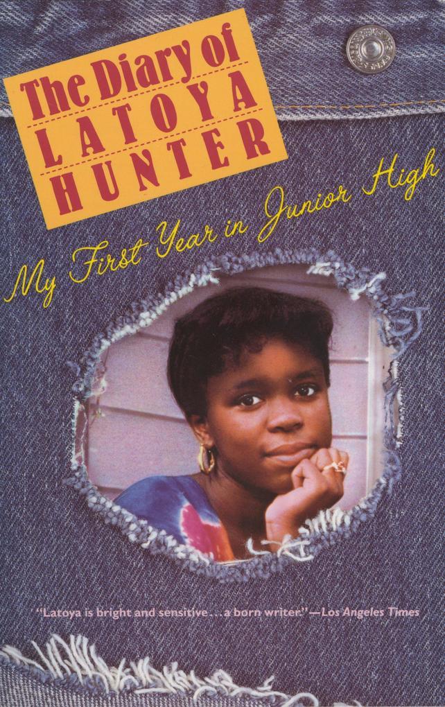 The Diary of Latoya Hunter: My First Year in Junior High als Taschenbuch