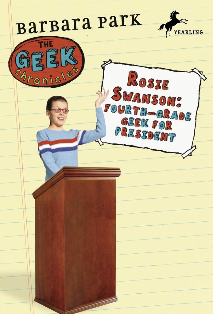 Rosie Swanson: Fourth-Grade Geek for President als Taschenbuch