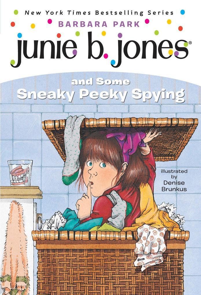 Junie B. Jones #4: Junie B. Jones and Some Sneaky Peeky Spying als Taschenbuch