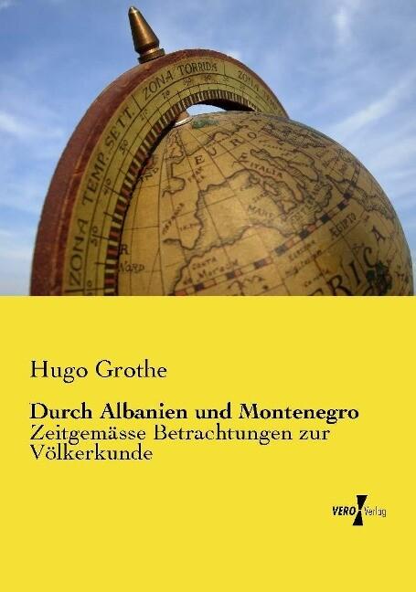 Durch Albanien und Montenegro als Buch von Hugo...