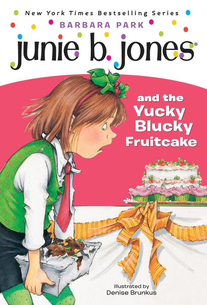 Junie B. Jones and the Yucky Blucky Fruitcake als Taschenbuch