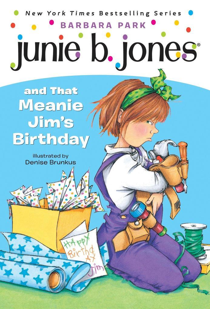 Junie B. Jones #6: Junie B. Jones and That Meanie Jim's Birthday als Taschenbuch