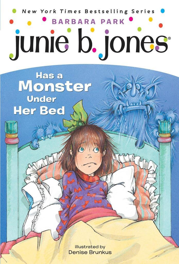 Junie B. Jones #8: Junie B. Jones Has a Monster Under Her Bed als Taschenbuch