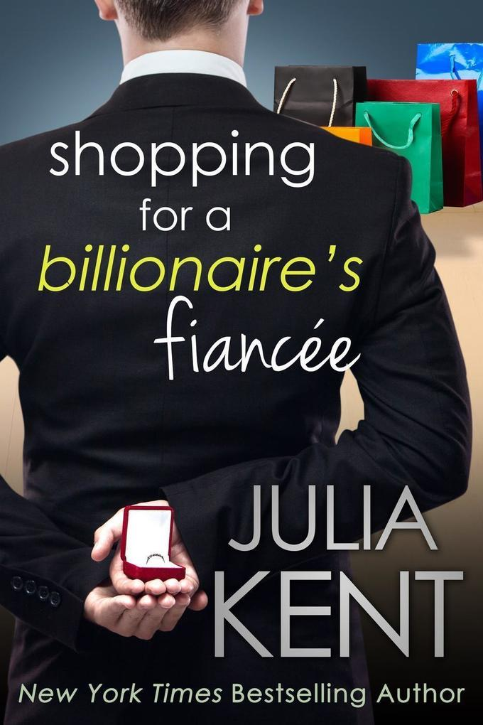 Shopping for a Billionaire´s Fiancee (Shopping ...
