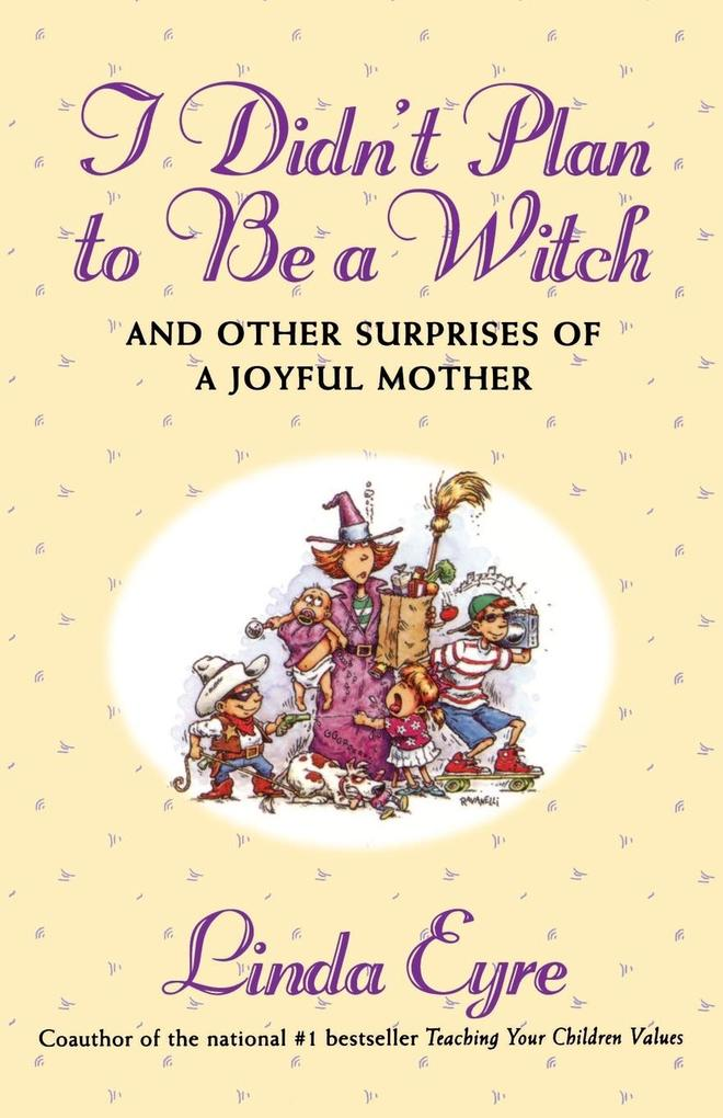 I Didn't Plan to Be a Witch: And Other Surprises of a Joyful Mother als Taschenbuch