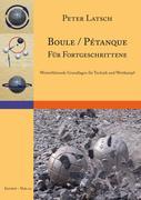 Boule / Pétanque für Fortgeschrittene