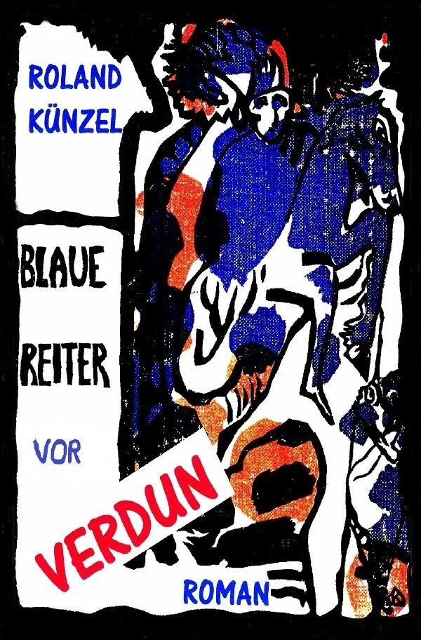 Blaue Reiter vor Verdun als Buch von Roland Künzel