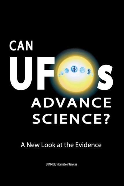 Can UFOs Advance Science? als Taschenbuch von S...