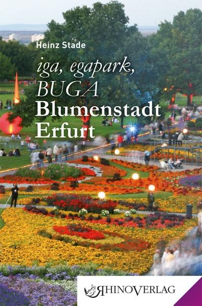 iga, egapark, BUGA: Blumenstadt Erfurt als Buch...