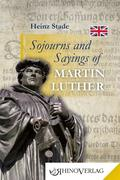 Sojourns and Sayings of Martin Luther
