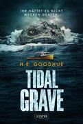 Tidal Grave - Ihr hättet es nicht wecken dürfen!