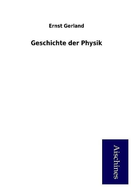 Geschichte der Physik als Buch von Ernst Gerland