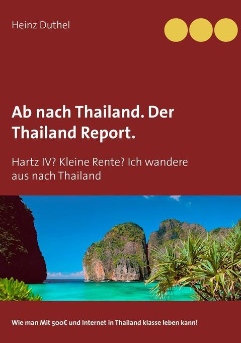 Ab nach Thailand. Der Thailand Report. als Buch...