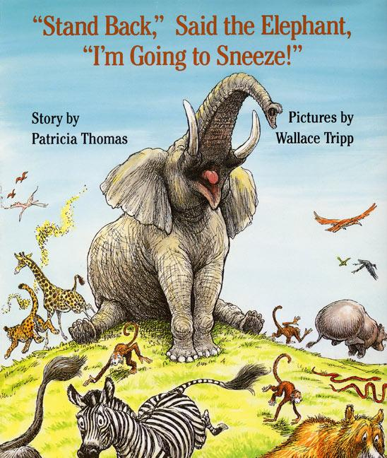 """""""Stand Back,"""" Said the Elephant, """"I'm Going to Sneeze!"""" als Buch"""