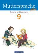 Muttersprache plus 9. Schuljahr. Schülerbuch. Allgemeine Ausgabe für Berlin, Brandenburg, Mecklenburg-Vorpommern, Sachsen-Anhalt, Thüringen