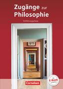 Zugänge zur Philosophie. Einführungsphase Schülerbuch