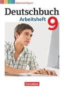 Deutschbuch 9. Jahrgangsstufe. Arbeitsheft mit Lösungen. Realschule Bayern