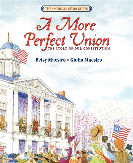 A More Perfect Union: The Story of Our Constitution als Taschenbuch