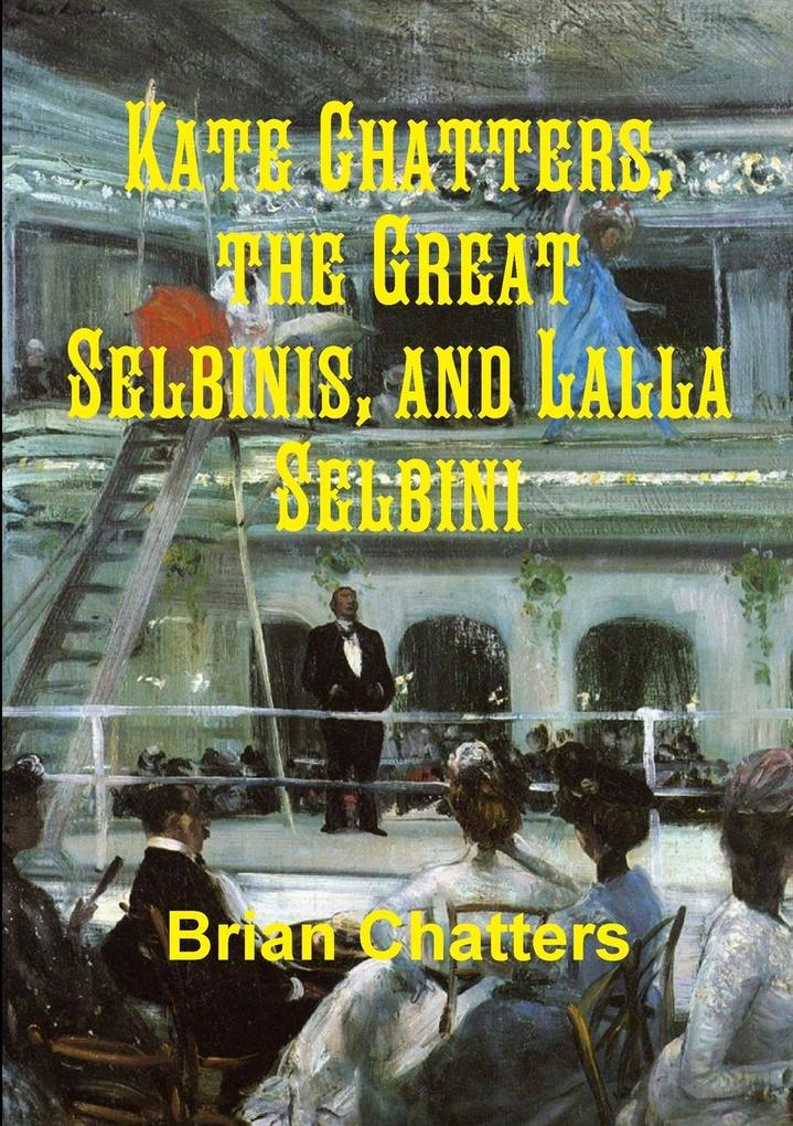 Kate Chatters, the Great Selbinis, and Lalla Se...